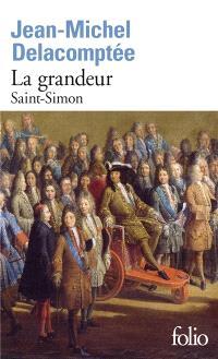 La grandeur : Saint-Simon