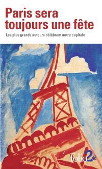 Paris sera toujours une fête : les plus grands auteurs célébrent notre capitale