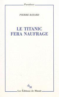 Le Titanic fera naufrage