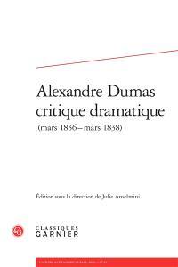 Alexandre Dumas critique dramatique (mars 1836-mars 1838)