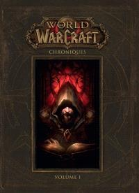 World of Warcraft : chroniques. Volume 1