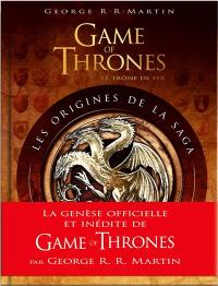 Game of thrones (le trône de fer) : les origines de la saga