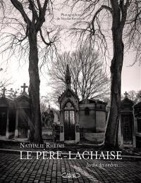 Le Père-Lachaise : jardin des ombres...