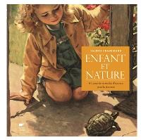 Enfant et nature : à travers trois siècles d'oeuvres pour la jeunesse