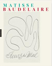 Les fleurs du mal : Matisse, Baudelaire