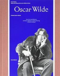 Oscar Wilde : l'impertinent absolu : Petit Palais, Musée de beaux-arts de la ville de Paris