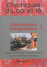 Chroniques du çà et là. n° 8, Littératures européennes (1) : Bulgarie, Grèce, Hongrie, Lettonie, Lituanie, Pays de Galles, Slovénie, Tchéquie