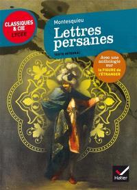 Lettres persanes : 1721 : suivi d'une anthologie sur la figure de l'étranger en littérature