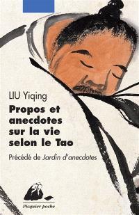 Propos et anecdotes sur la vie selon le Tao. Précédé de Jardin d'anecdotes