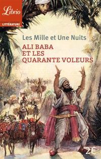 Les mille et une nuits, Ali Baba et les quarante voleurs; Suivi de Histoire du cheval enchanté