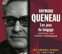 Raymond Queneau ou Les jeux du langage : entretiens avec Georges Charbonnier