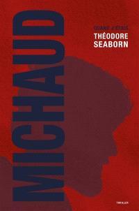 Quand j'étais Théodore Seaborn : thriller