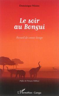 Le soir au Bonguy : recueil de contes kongo