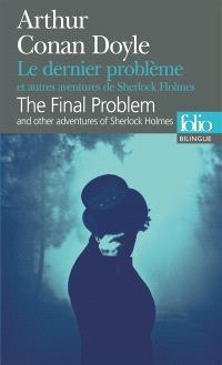 Le dernier problème : et autres aventures de Sherlock Holmes = The final problem : and other adventures of Sherlock Holmes