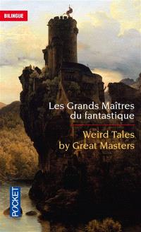 Les grands maîtres du fantastique = Weird tales by great masters