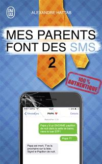 Mes parents font des SMS. Volume 2