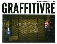 Graffitivre : des bombes, des bières, des murs