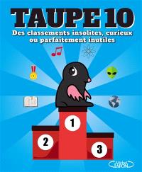 Taupe10 : des classements insolites, curieux ou parfaitement inutiles