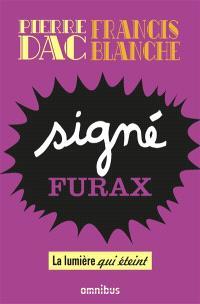 Signé Furax. Volume 2, La lumière qui éteint