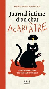 Journal intime d'un chat acariâtre, 400 jours dans la peau d'un chat drôle et cynique !