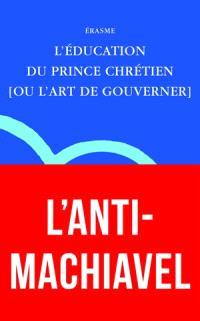 L'éducation du prince chrétien (ou L'art de gouverner)