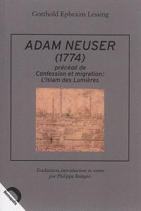 Adam Neuser (1774). Précédé de Confession et migration : l'islam des Lumières