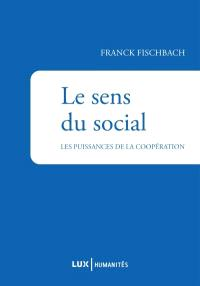 Le sens du social  : les puissances de la coopération