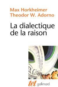 La Dialectique de la raison : fragments philosophiques