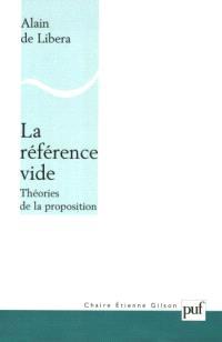 La référence vide : théories de la proposition
