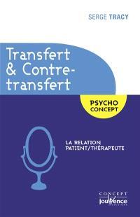 Transfert & contre-transfert : la relation patient-thérapeute
