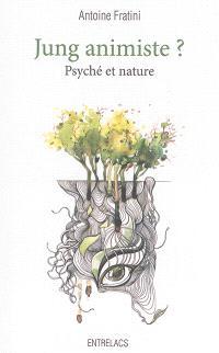 Jung animiste ? : psyché et nature