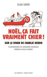 Noël, ça fait vraiment chier ! : sur le divan de Charlie hebdo