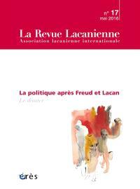 Revue lacanienne (La). n° 17, La politique après Freud et Lacan