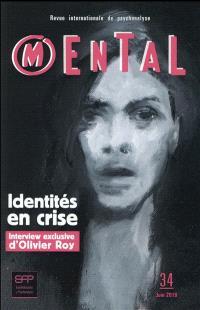 Mental : revue internationale de psychanalyse. n° 34, Identités en crise
