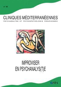 Cliniques méditerranéennes. n° 93, Improviser en psychanalys(t)e