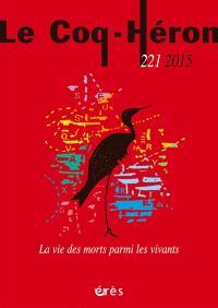Coq Héron (Le). n° 221, La vie des morts parmi les vivants