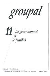 Groupal. n° 11, Le générationnel et le familial
