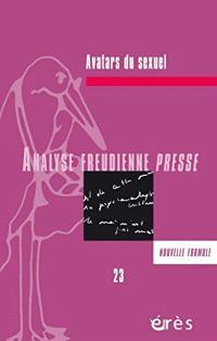 Analyse freudienne presse. n° 23, Avatars du sexuel
