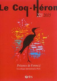 Coq Héron (Le). n° 223, Présence de Ferenczi : un colloque international à Paris