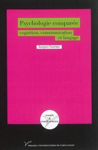 Psychologie comparée : cognition, communication et langage
