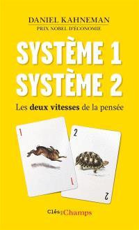 Système 1, système 2 : les deux vitesses de la pensée