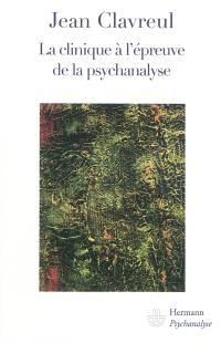 La clinique à l'épreuve de la psychanalyse