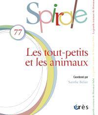 Spirale. n° 77, Les tout-petits et les animaux