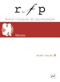 Revue française de psychanalyse. n° 2 (2016), Mémoire