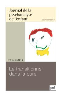 Journal de la psychanalyse de l'enfant. n° 1 (2016), Le transitionnel dans la cure