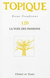 Topique. n° 120, La voix des passions