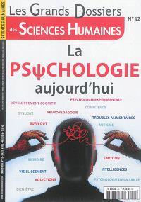Grands dossiers des sciences humaines (Les). n° 42, La psychologie aujourd'hui