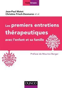 Les premiers entretiens thérapeutiques avec l'enfant et sa famille