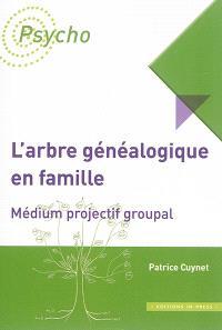 L'arbre généalogique en famille : médium projectif groupal