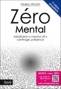 Zéro mental : méditation mental off, centrage, présence